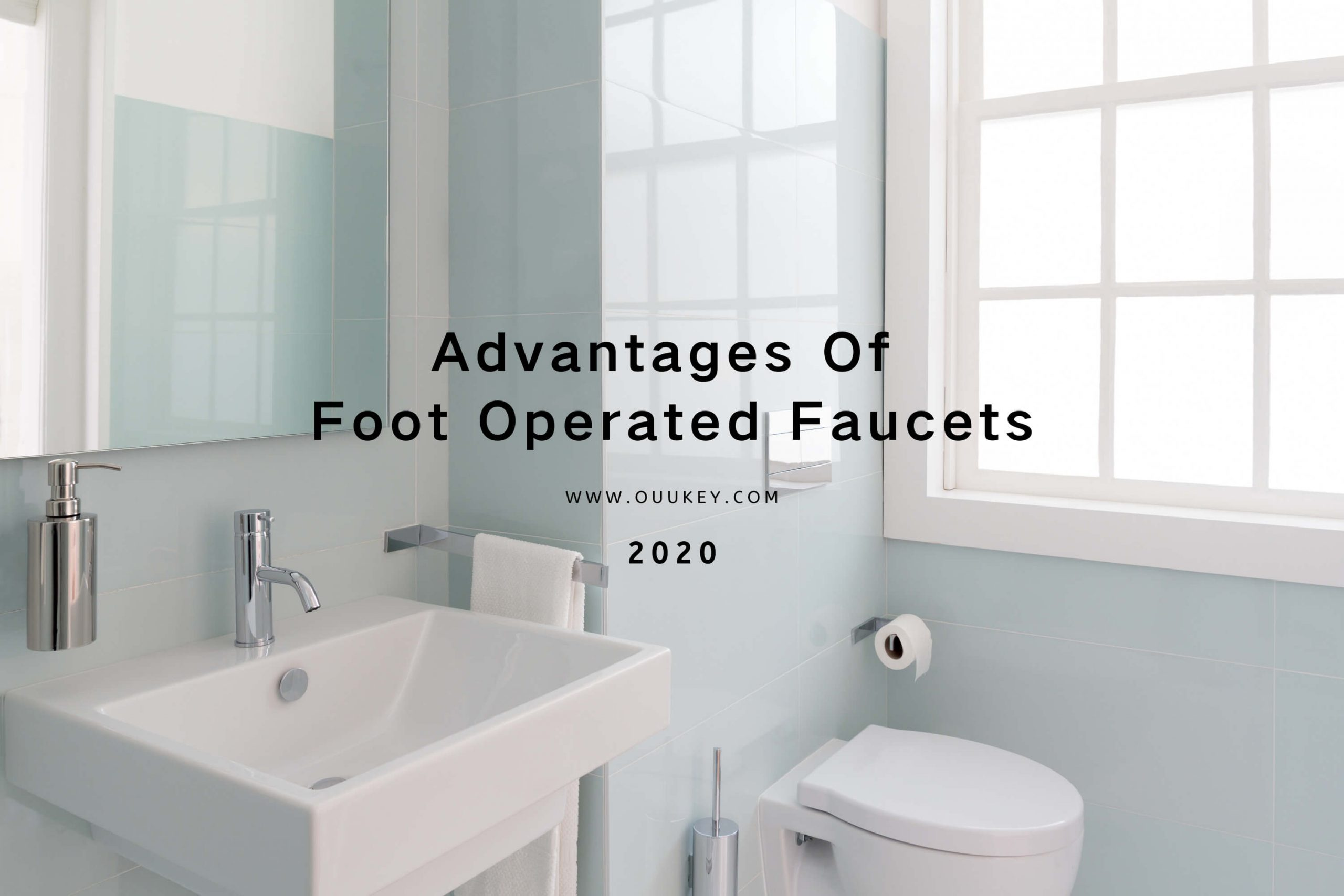 OuuKey Advantages Of Foot Operated Faucets